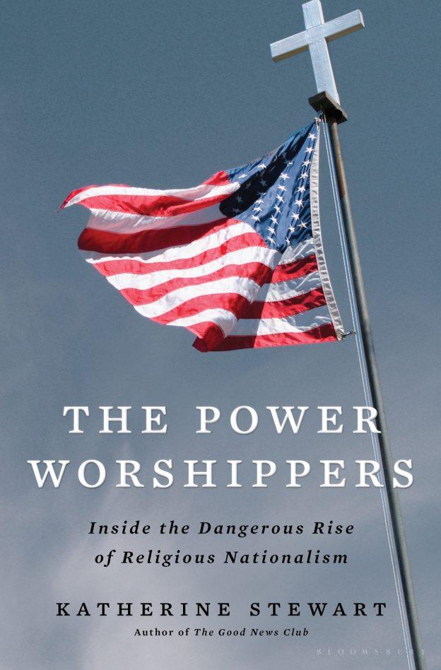 Katherine Stewart The Power Worshippers